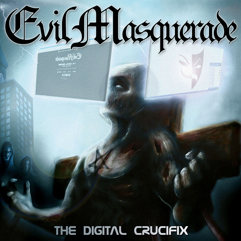 Evil Masquerade - The Digital Crucifix