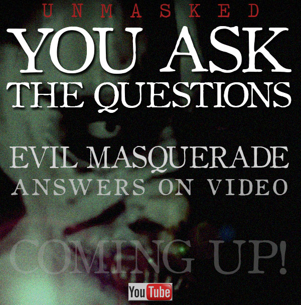 Evil Masquerade - Unmasked