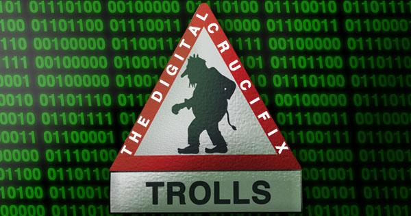 Internet Trolls - The Digital Crucifix